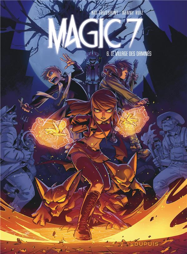 MAGIC 7   TOME 6   LE VILLAGE DES DAMNES